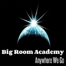 Anywhere We Go/Big Room Academy