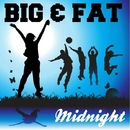 Midnight - Single/Big & Fat