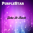 Take It Back - Single/PurpleStar