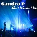 Don't Wanna Stop - Single/Sandro P