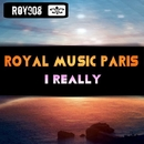 I Really/Royal Music Paris