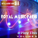 Royal Music Paris #Play This Vol. 5/Royal Music Paris & Galaxy & MCJCK