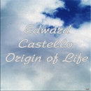 Origin Of Life/Edward Castello