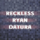 Datura/Reckless Ryan