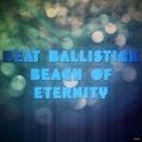 Beach Of Eternity/Beat Ballistick