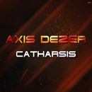 Catharsis/Axis Dezer