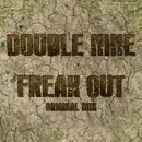 Freak Out - Single/Double Nine