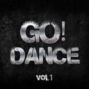 GO! Dance - Vol.1/Arson & Alex Nail & Aleks Energy & Nikosha Viniloff & Dj IGorFrost & Harmonique & Dmitry Bereza & DJ Suvorovskiy & Max Riddle & Dj Amas & TIM DEEP & Nikita-Kozak & Dima Teplov & Sound Bros
