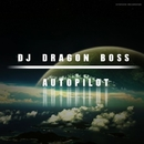 Autopilot/DJ Dragon Boss & Clubbit