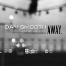 Away - Single/Dan Smooth