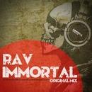 Immortal - Single/RAV