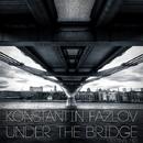 Under The Bridge - Single/Konstantin Fazlov