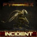 Incident - Single/Pyronex