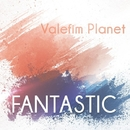 Fantastic - Single/Valefim Planet