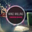 Tomorrow Morning - Single/Wind Willing