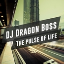 The Pulse Of Life/DJ Dragon Boss & Expanses of Club Life