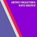 Artist Collection: Dave Silence/Dave Silence
