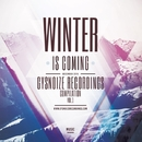 Winter Is Coming, Vol.1/Centaurus B & Denary & RAV & GYSNOIZE & SJ Ocean & THE SPEEDWAY & Flanger Drummer & Dmitry Redko & NuClear & DMPR & Damman & Cisjax & Slim Block