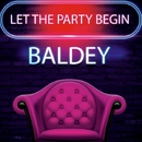 Let The Party Begin - Single/Baldey