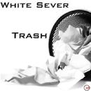 Trash/White Sever