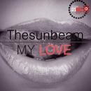 My Love/Thesunbeam