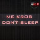 Don't Sleep/Me Krob