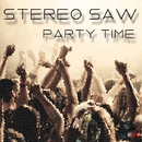 Party Time/Stereo Saw