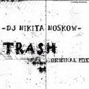 Trash/DJ Nikita Noskow