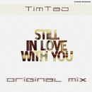 Still In Love With You/TimTaj