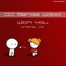 With You - Single/DJ Serge Wood