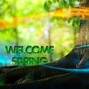 Welcome Spring - Compilation Vol.3/Arson & Aleks Energy & Nikosha Viniloff & DJ Suvorovskiy & Chemical Poison & stepsine project & DJ Dragon Boss & LANGO & Iqross & DJ Angeldemon & Dimitri Feengalo & TIM DEEP & White Sever & DMC Bilan & DJ Vyacheslav Ilyin & James Miller