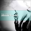 Unknown Pleasure - Single/Tom Strobe