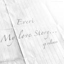 My Love Story/Everi