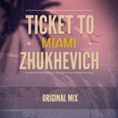 Ticket To Miami - Single/zhukhevich