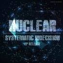 Systematic Indecision/NuClear