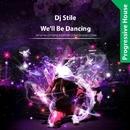 We'll Be Dancing/Dj Stile