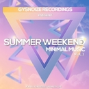Summer Weekend - Minimal Vol.1/Dj IGorFrost & Danis Rise & Mack&Zed & Andrey BorisoV & Patrick Cross & Andy Gis