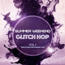 Summer Weekend - Glitch Hop Vol.1/iPunkz & James Shark & Maxim Air & LoW_RaDaR101 & Holldike & Terazzi