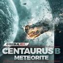 Meteorite - Single/Centaurus B