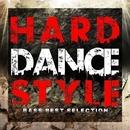 HARD DANCE STYLE -BASS BEST SELECTION-/Various Artists
