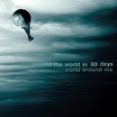 World Around Me/Around The World in 80 Days