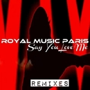 Say You Love Me/Royal Music Paris & Philippe Vesic