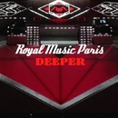 Deeper/Royal Music Paris