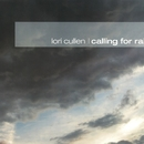 Calling For Rain/Lori Cullen