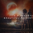 Beautiful Moment - Single/L.V DEEJAYS
