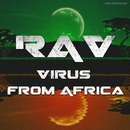 Virus From Africa/RAV