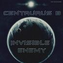 Invisible Enemy/Centaurus B
