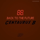 Back To The Future/Centaurus B