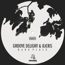 DARK PLACE/Ilicris/Groove Delight