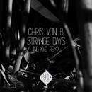 Strange Days/Chris von B. & Kvd